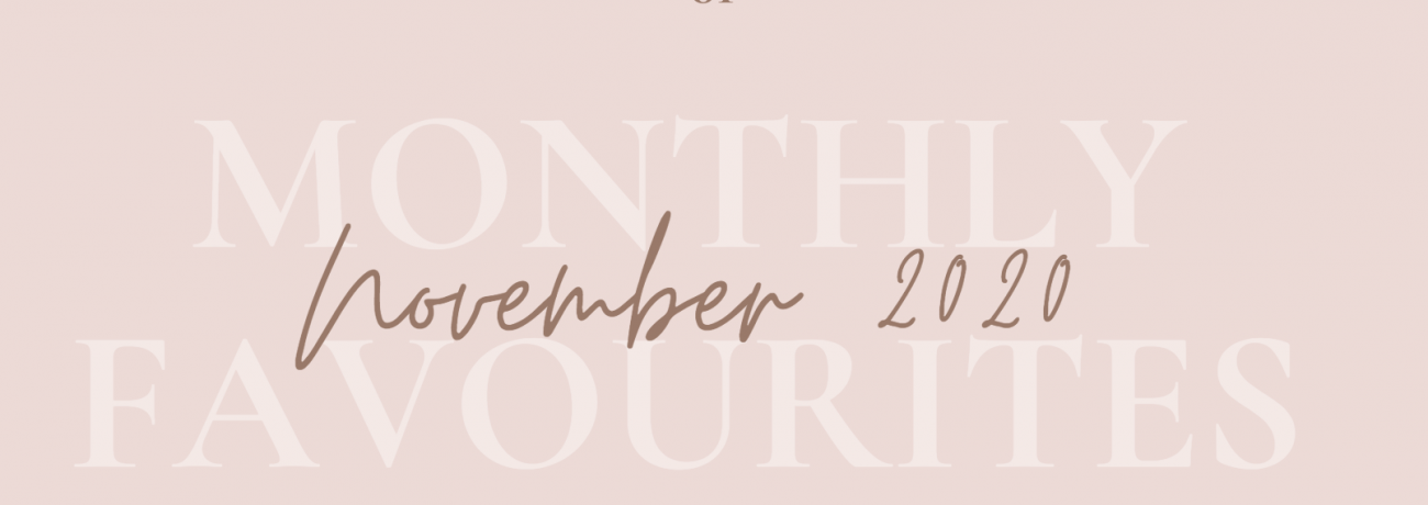 Monthly Favourites #1 [November 2020]